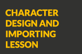 Character Design and Importing Lesson